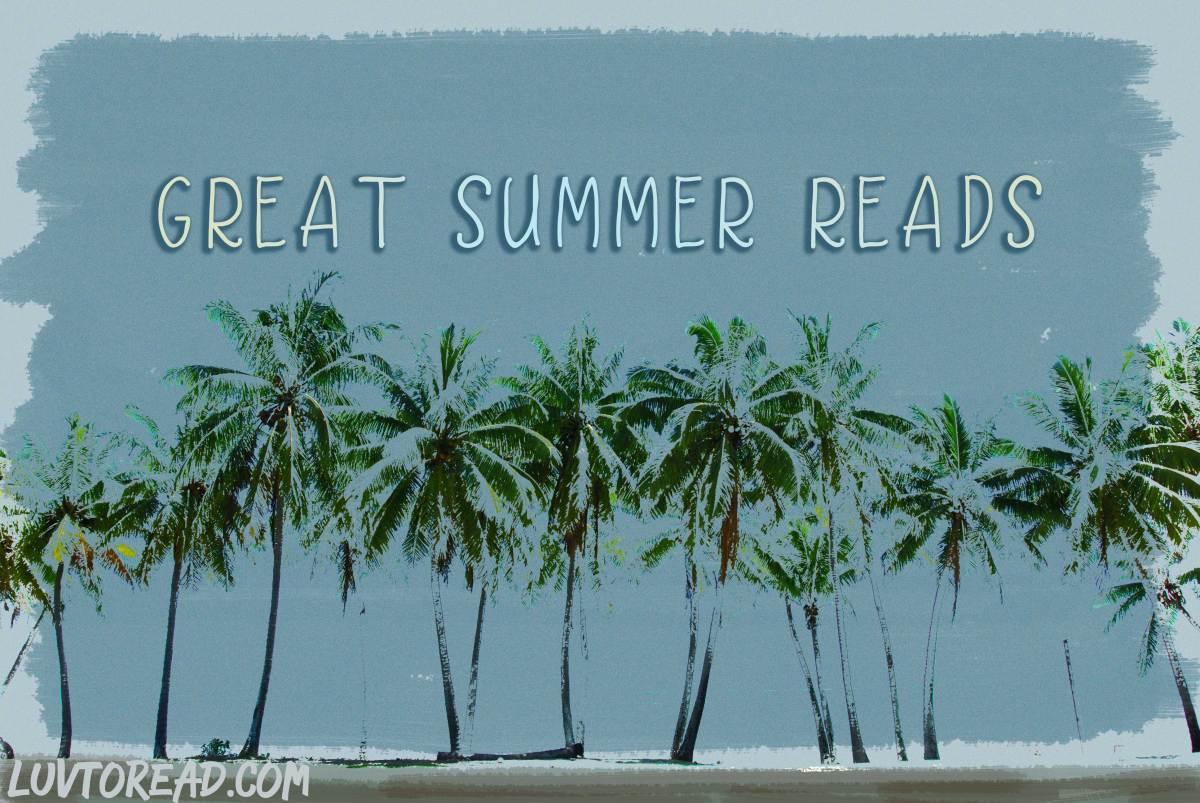 Great Summer Reads – luvtoread