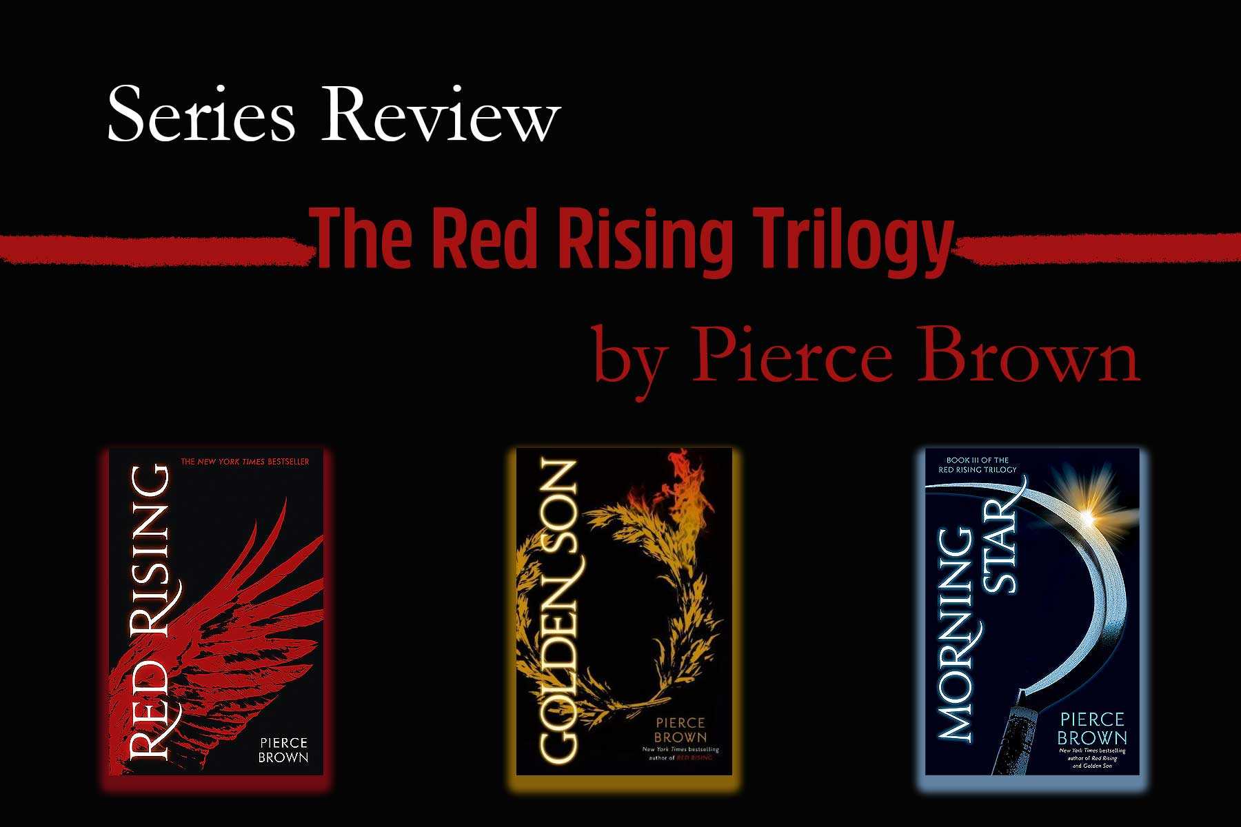 Series Review: The Red Rising Trilogy by Pierce Brown (Red